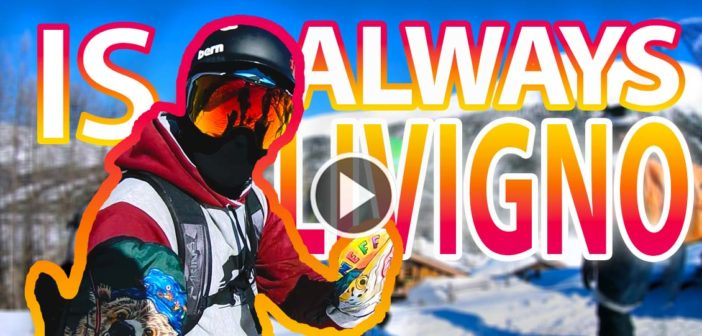 Is always LIVIGNO – Aftermovie Boardtrip Experience